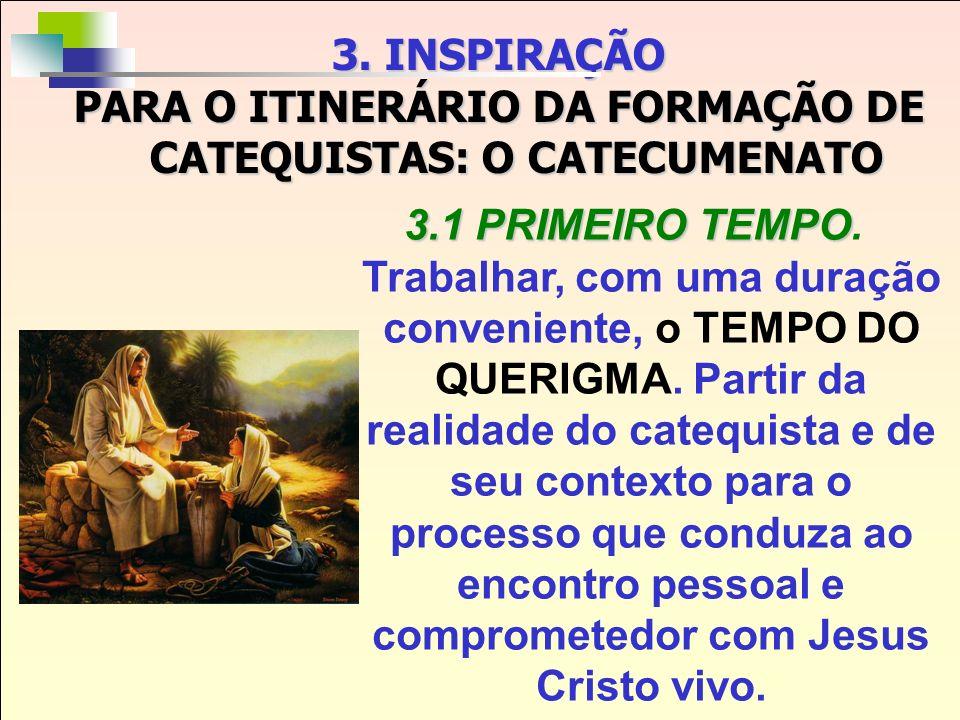 PARA O ITINERÁRIO DA FORMAÇÃO DE CATEQUISTAS: O CATECUMENATO