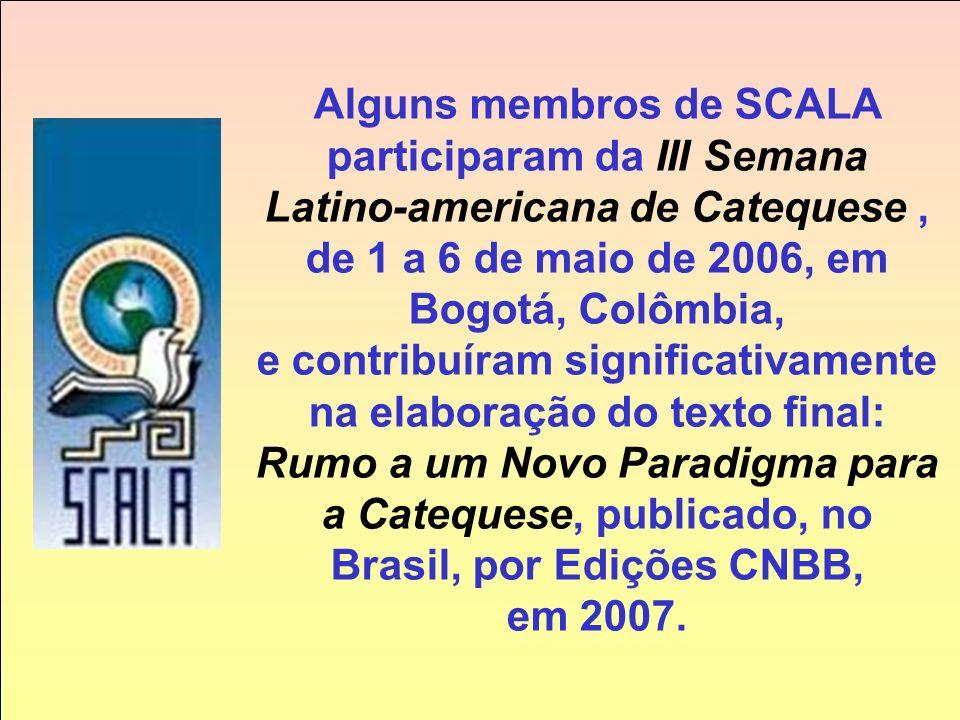 Alguns membros de SCALA participaram da III Semana Latino-americana de Catequese , de 1 a 6 de maio de 2006, em Bogotá, Colômbia,