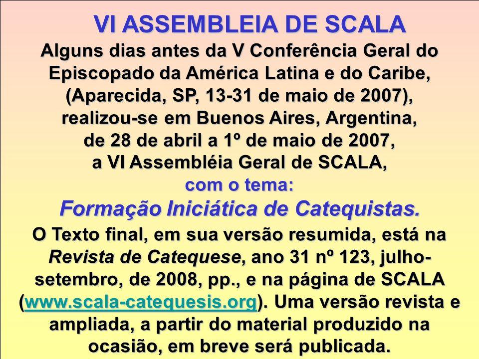 VI ASSEMBLEIA DE SCALA Formação Iniciática de Catequistas.
