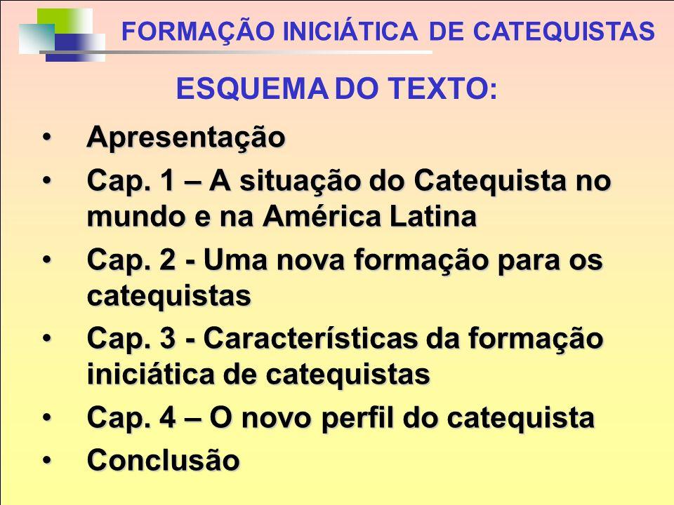 Cap. 1 – A situação do Catequista no mundo e na América Latina