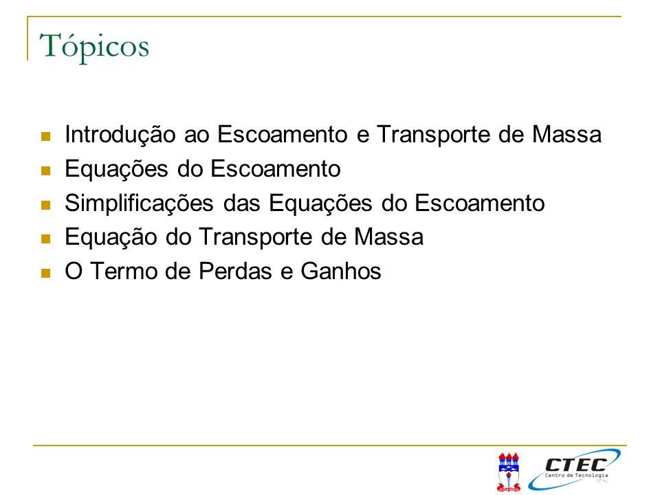 Tópicos Introdução ao Escoamento e Transporte de Massa