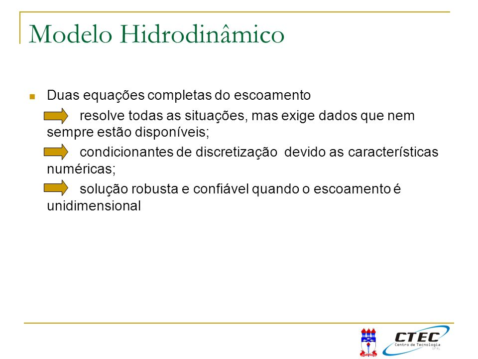 Modelo Hidrodinâmico Duas equações completas do escoamento