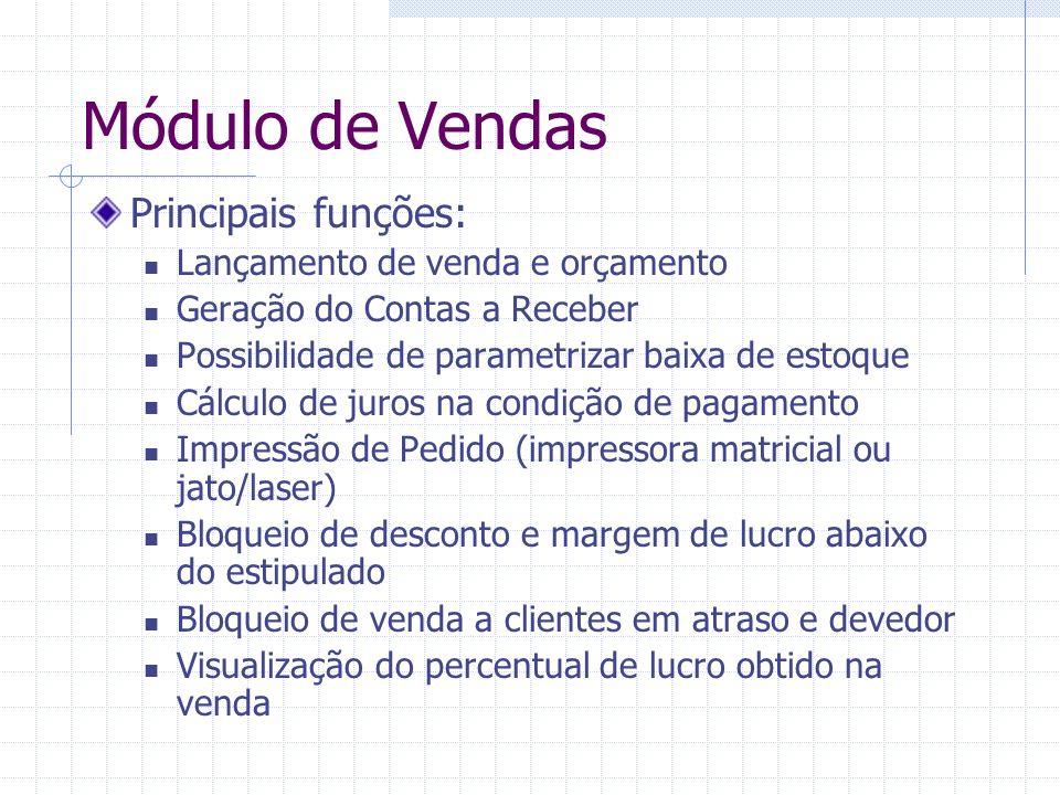 Módulo de Vendas Principais funções: Lançamento de venda e orçamento