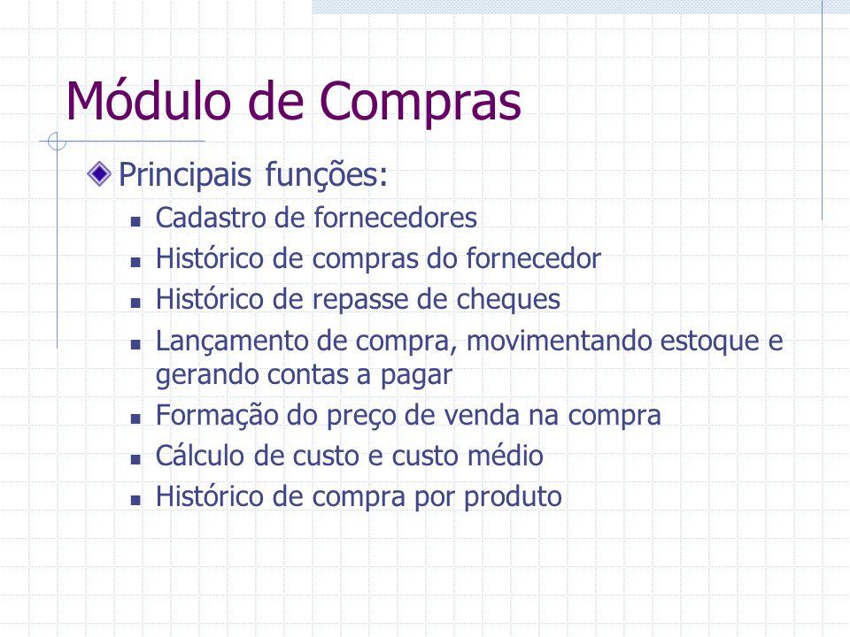Módulo de Compras Principais funções: Cadastro de fornecedores
