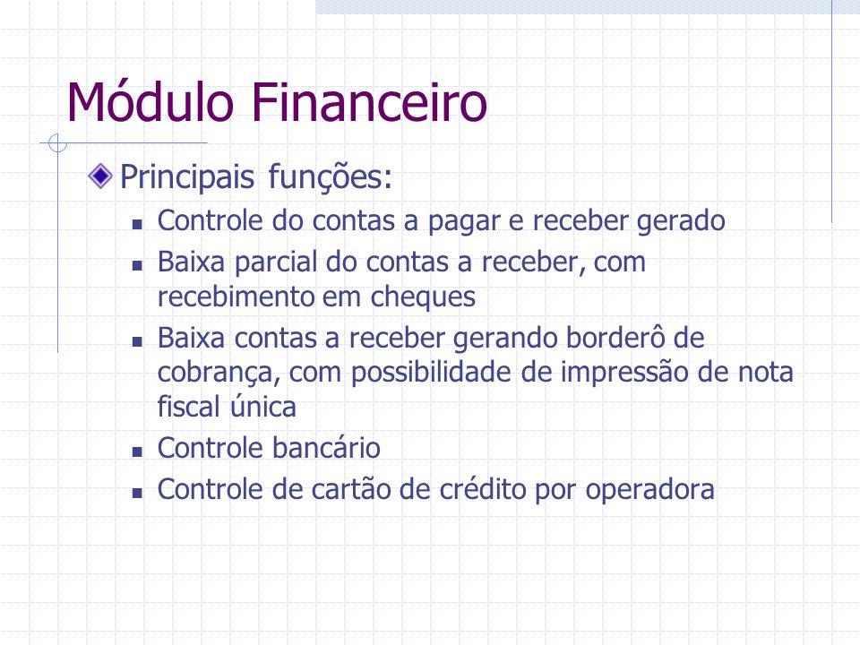 Módulo Financeiro Principais funções: