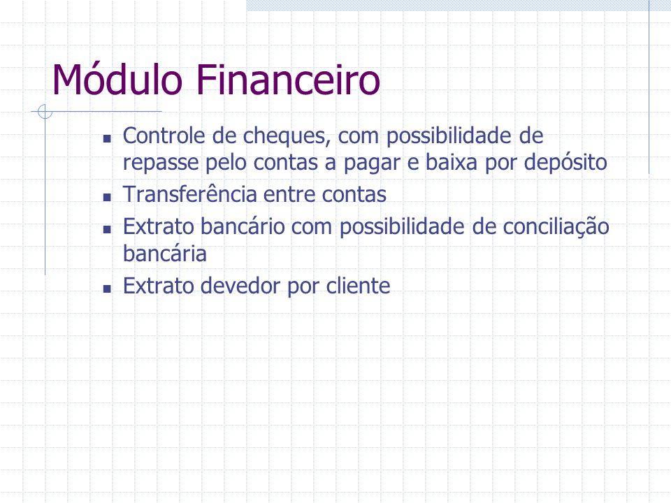 Módulo Financeiro Controle de cheques, com possibilidade de repasse pelo contas a pagar e baixa por depósito.