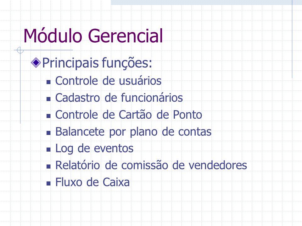 Módulo Gerencial Principais funções: Controle de usuários