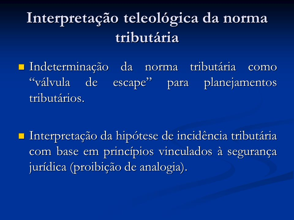 Interpretação teleológica da norma tributária