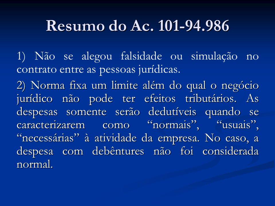 Resumo do Ac. 101-94.986 1) Não se alegou falsidade ou simulação no contrato entre as pessoas jurídicas.