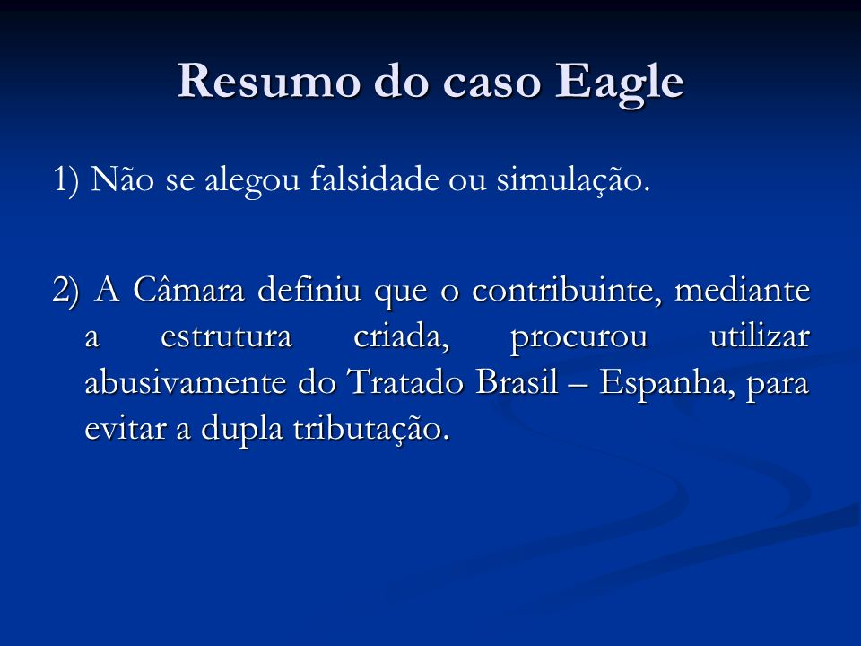 Resumo do caso Eagle 1) Não se alegou falsidade ou simulação.