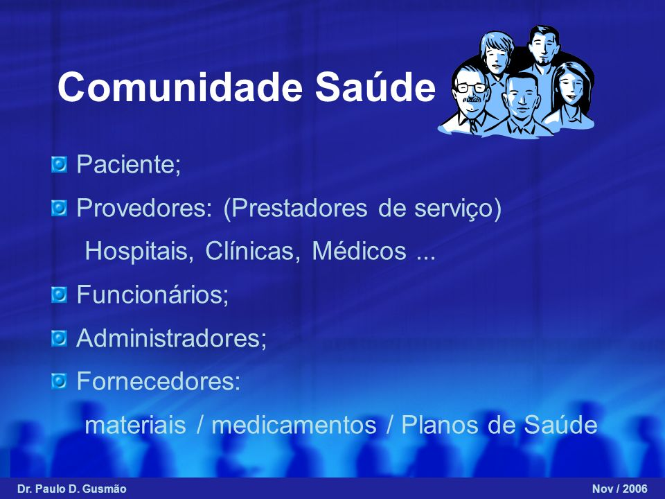 Comunidade Saúde Paciente; Provedores: (Prestadores de serviço)