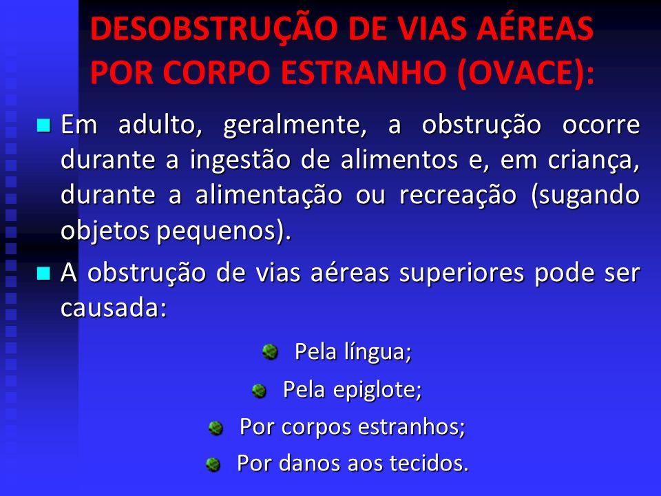 DESOBSTRUÇÃO DE VIAS AÉREAS POR CORPO ESTRANHO (OVACE):