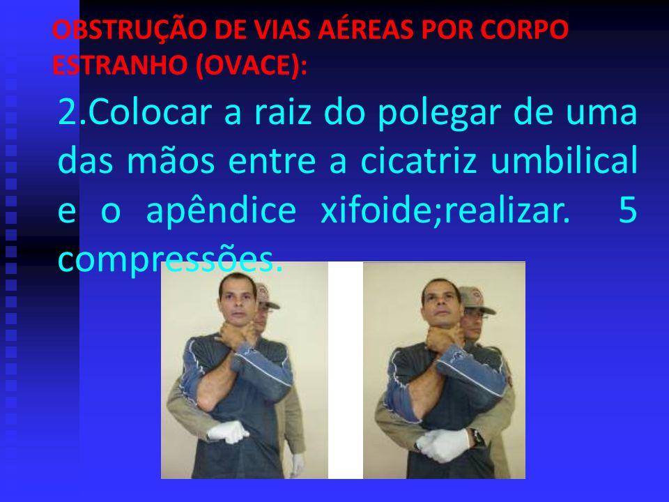 OBSTRUÇÃO DE VIAS AÉREAS POR CORPO ESTRANHO (OVACE):