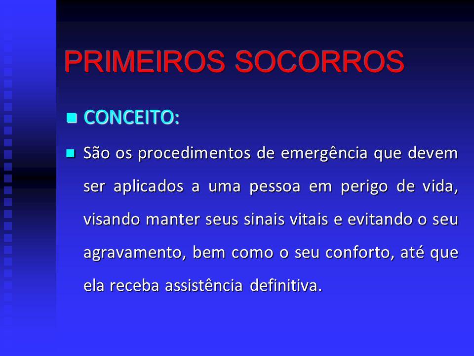 PRIMEIROS SOCORROS CONCEITO: