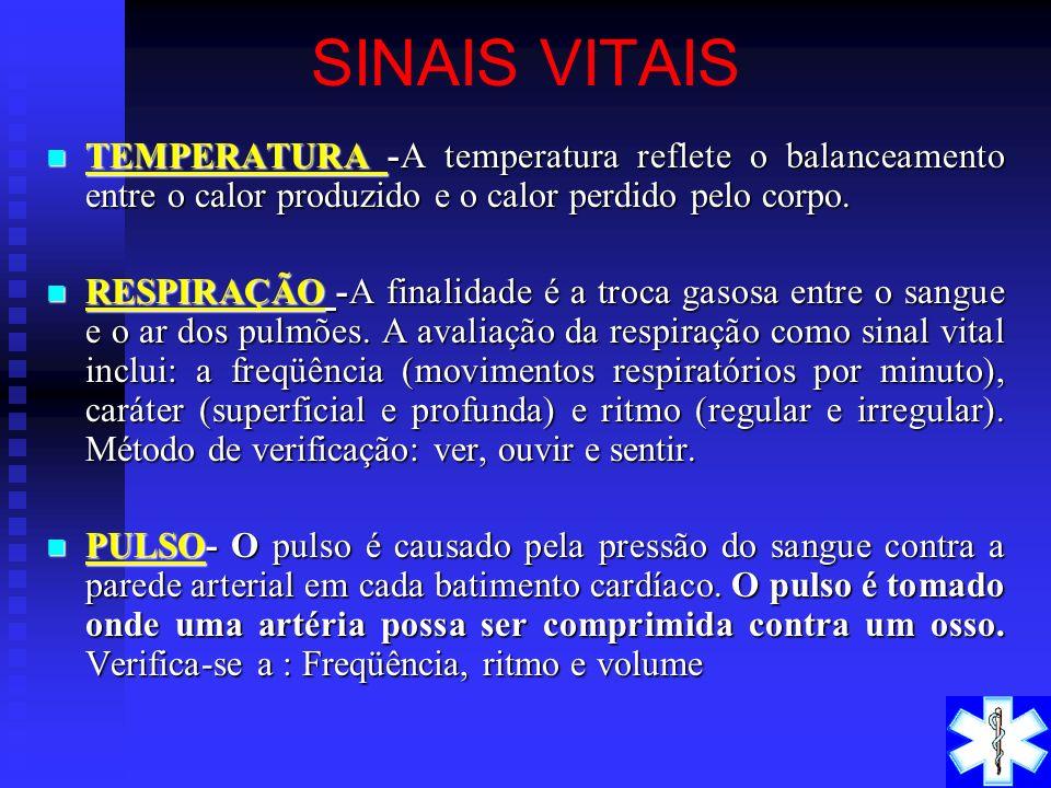 SINAIS VITAIS TEMPERATURA -A temperatura reflete o balanceamento entre o calor produzido e o calor perdido pelo corpo.