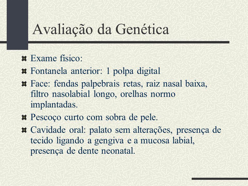 Avaliação da Genética Exame físico: