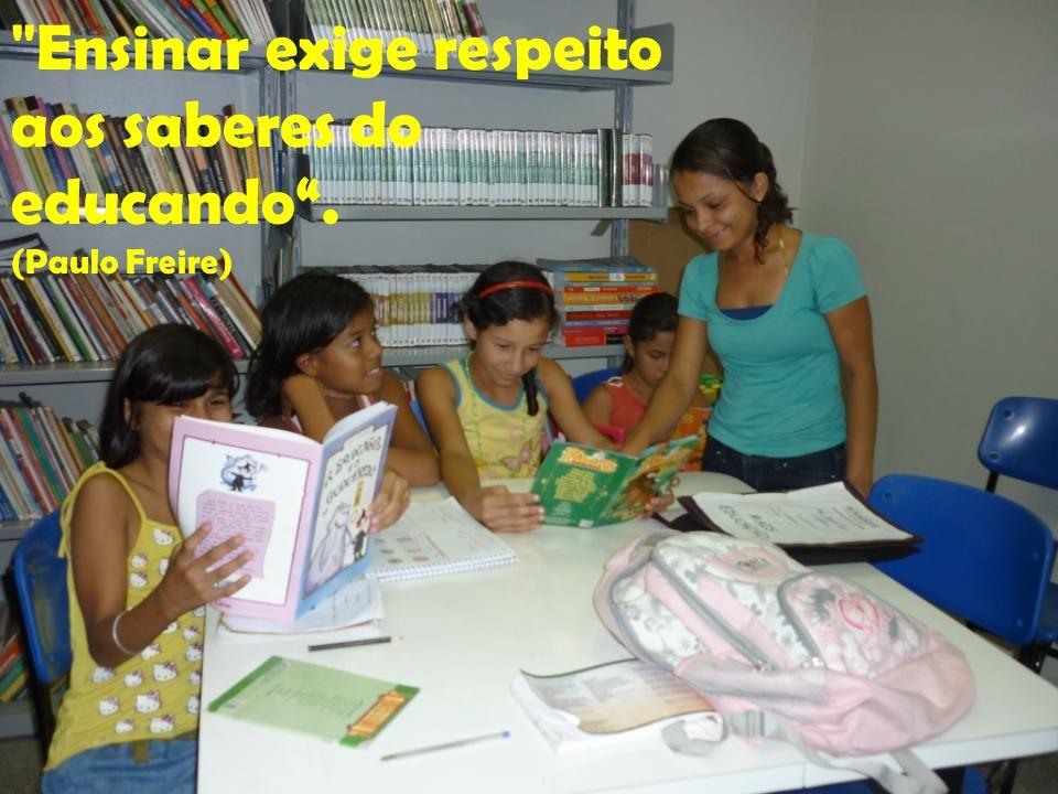 Ensinar exige respeito aos saberes do educando .