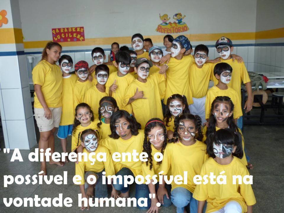 A diferença ente o possível e o impossível está na vontade humana .