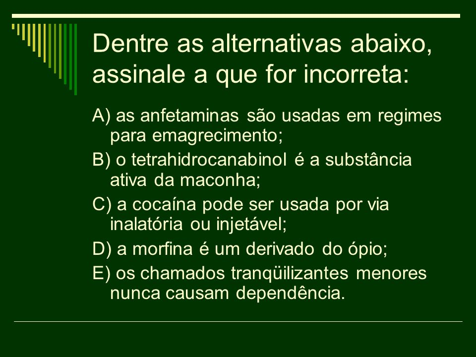 Dentre as alternativas abaixo, assinale a que for incorreta: