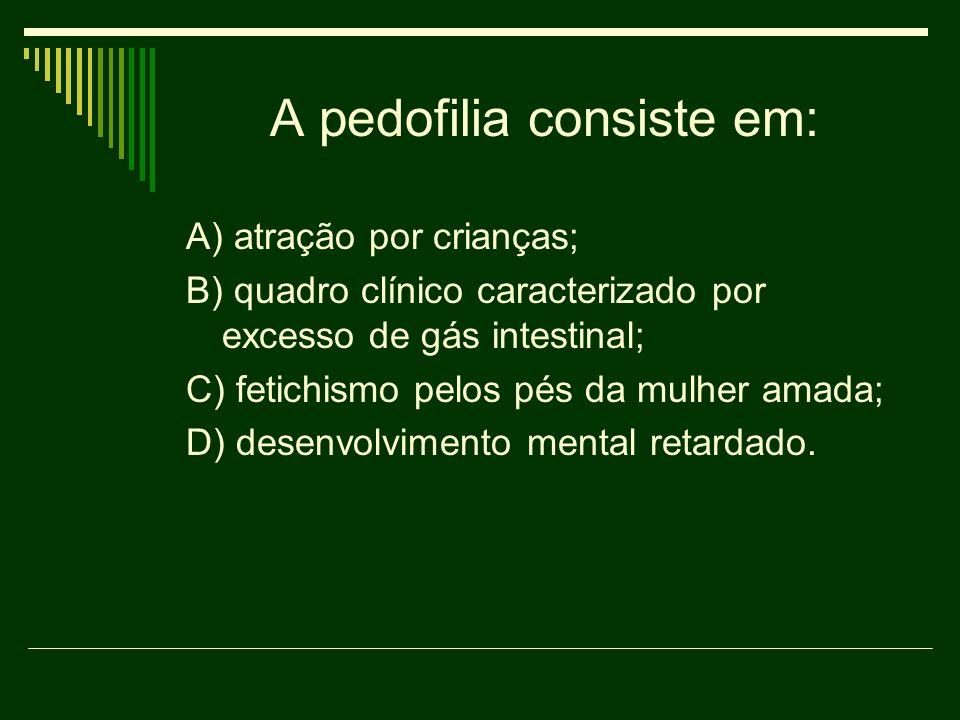 A pedofilia consiste em: