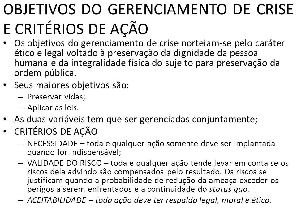 OBJETIVOS DO GERENCIAMENTO DE CRISE E CRITÉRIOS DE AÇÃO