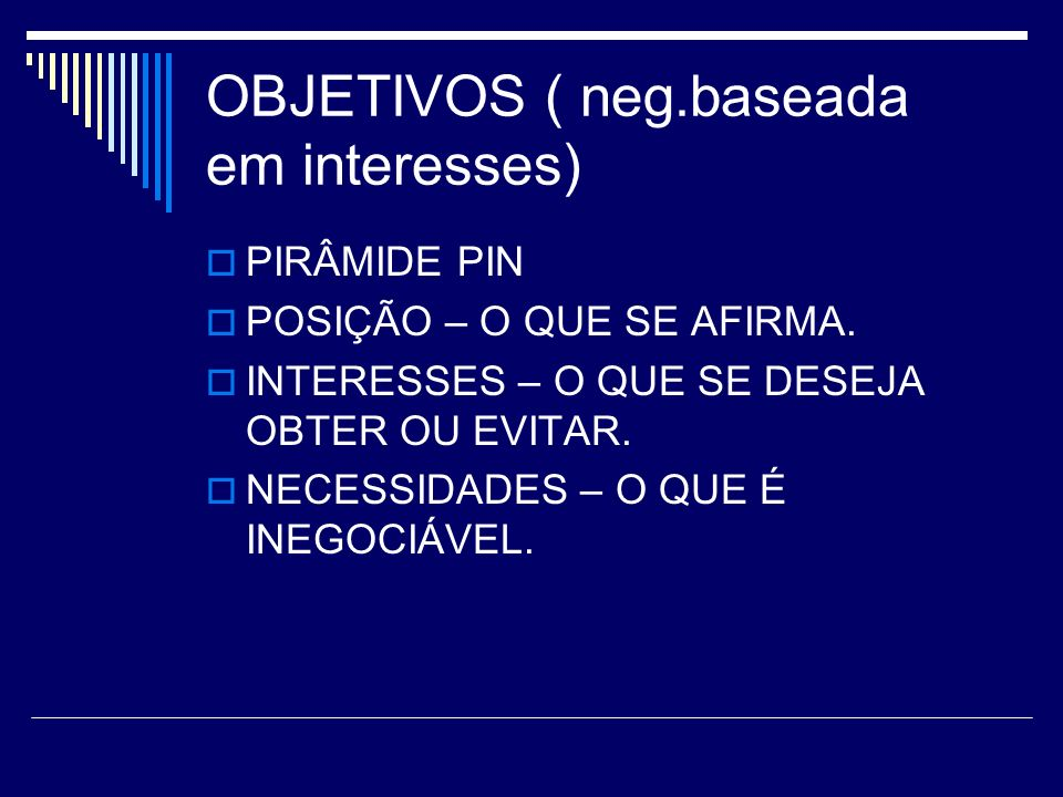 OBJETIVOS ( neg.baseada em interesses)