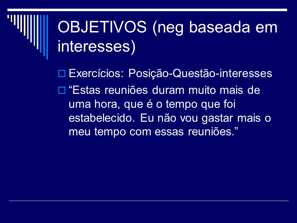 OBJETIVOS (neg baseada em interesses)