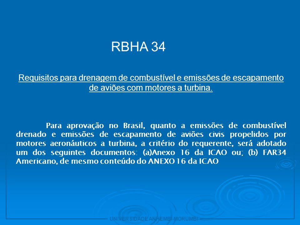 14 RBHA 34. Requisitos para drenagem de combustível e emissões de escapamento de aviões com motores a turbina.