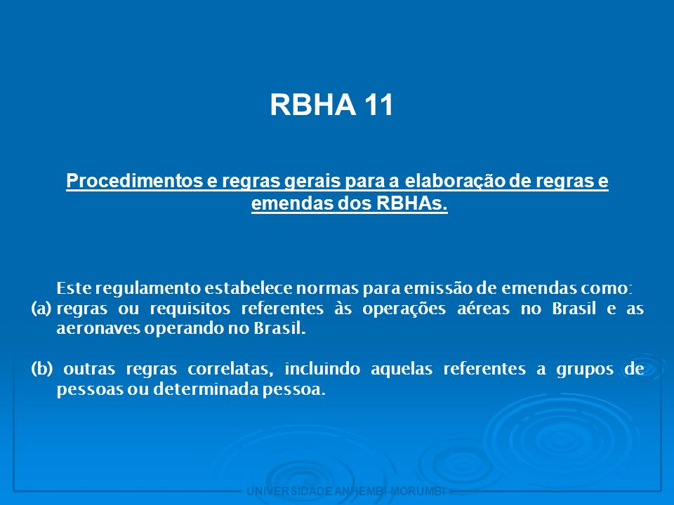 3 RBHA 11. Procedimentos e regras gerais para a elaboração de regras e emendas dos RBHAs.