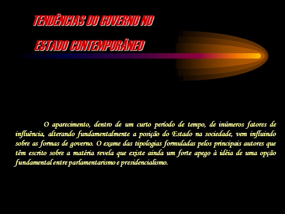 TENDÊNCIAS DO GOVERNO NO ESTADO CONTEMPORÂNEO