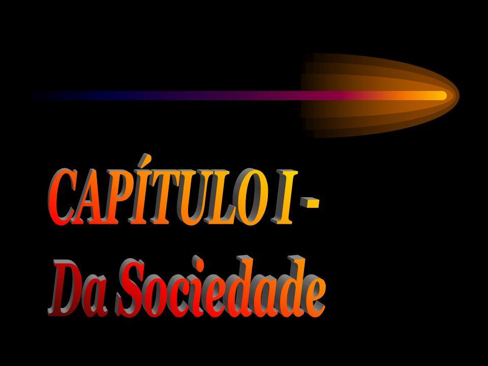 CAPÍTULO I - Da Sociedade
