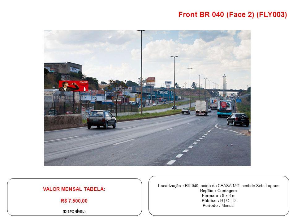 Localização : BR 040, saido do CEASA-MG, sentido Sete Lagoas