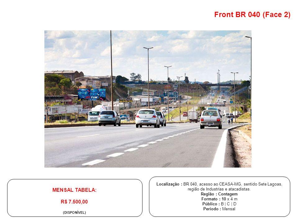 Front BR 040 (Face 2) MENSAL TABELA: R$ 7.500,00