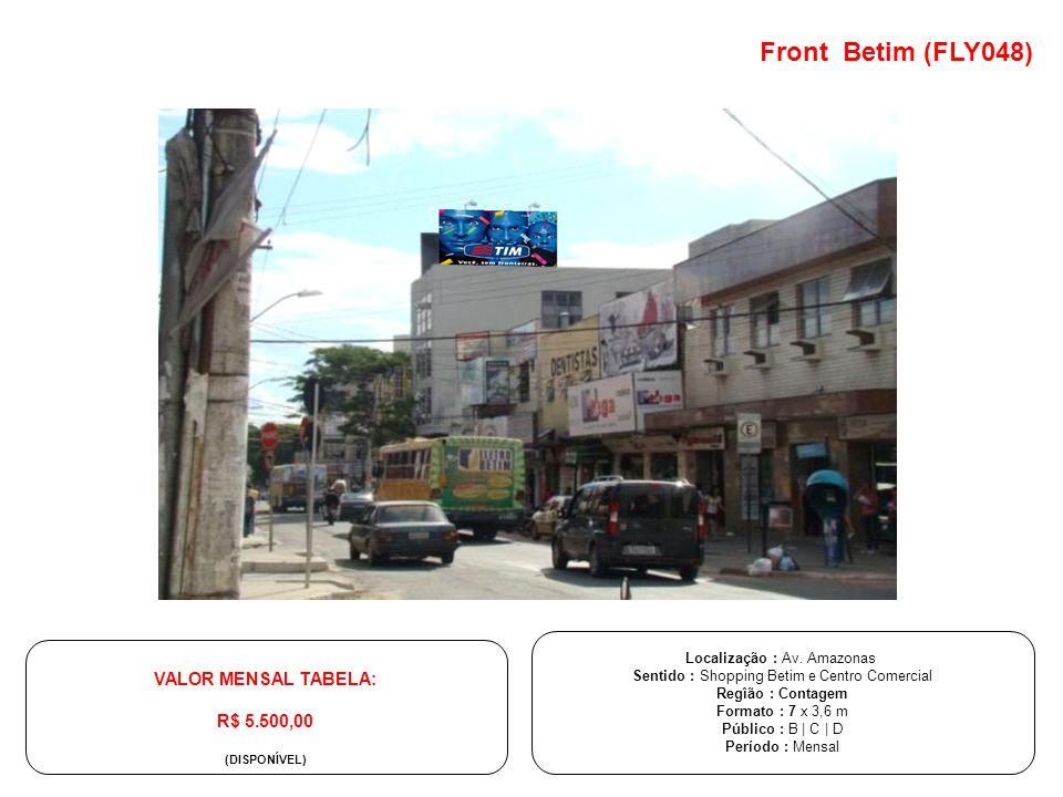 Front Betim (FLY048) VALOR MENSAL TABELA: R$ 5.500,00