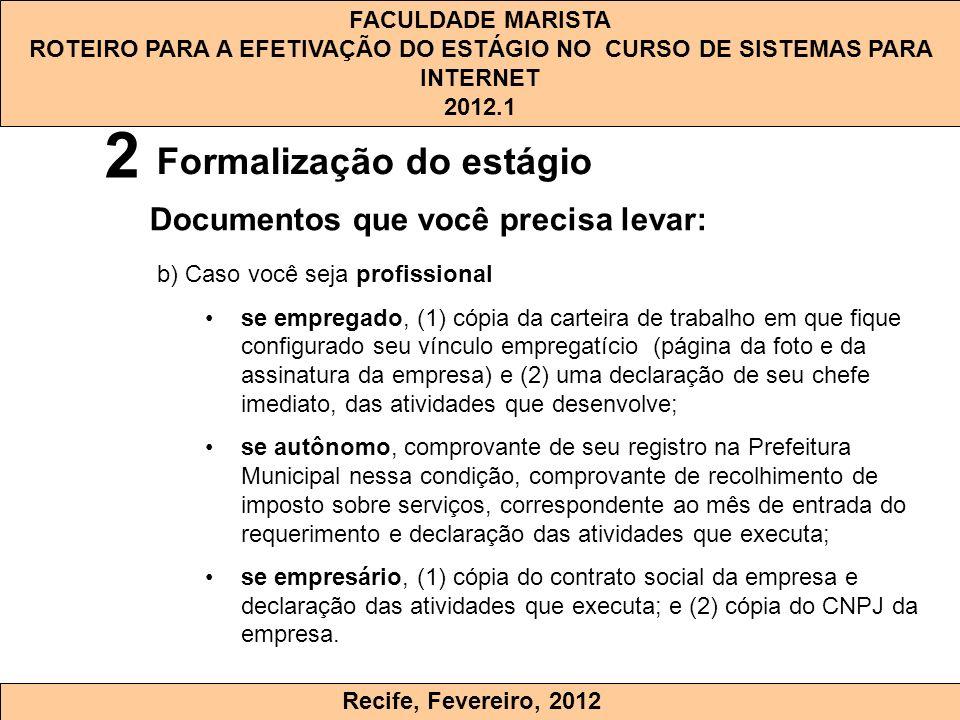 2 Documentos que você precisa levar: Formalização do estágio
