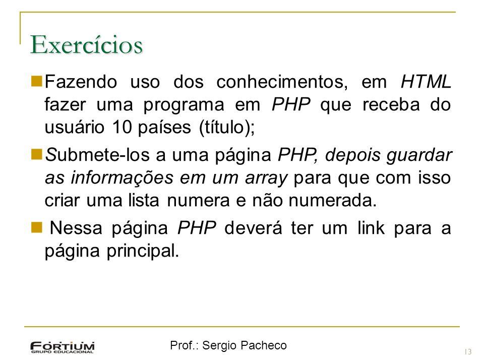 Exercícios Fazendo uso dos conhecimentos, em HTML fazer uma programa em PHP que receba do usuário 10 países (título);