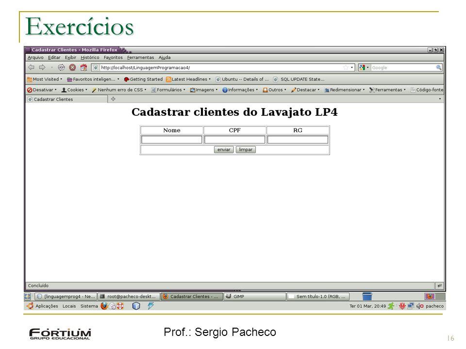 Exercícios Prof.: Sergio Pacheco 16 16