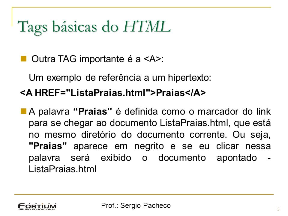 Tags básicas do HTML Outra TAG importante é a <A>: