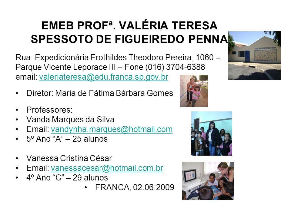 EMEB PROFª. VALÉRIA TERESA SPESSOTO DE FIGUEIREDO PENNA