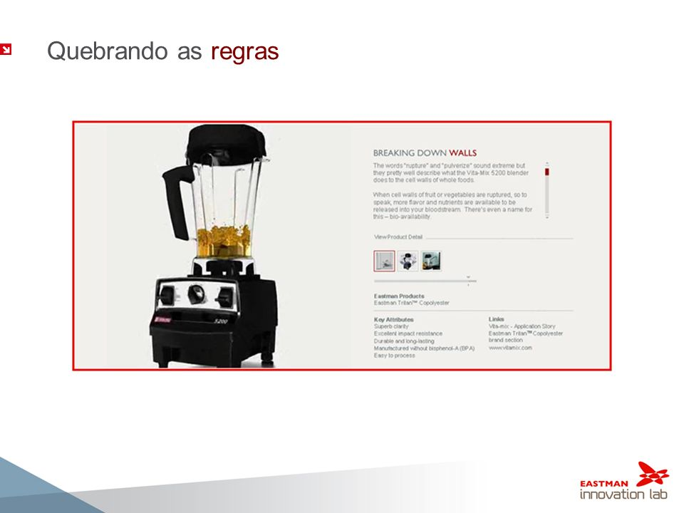 Quebrando as regras Creating a stir in the small appliance market is nothing new for Vita-Mix Corporation. The company has been addressing.