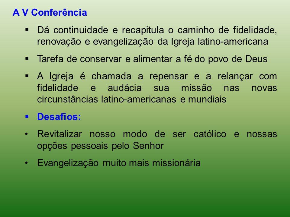 A V Conferência Dá continuidade e recapitula o caminho de fidelidade, renovação e evangelização da Igreja latino-americana.
