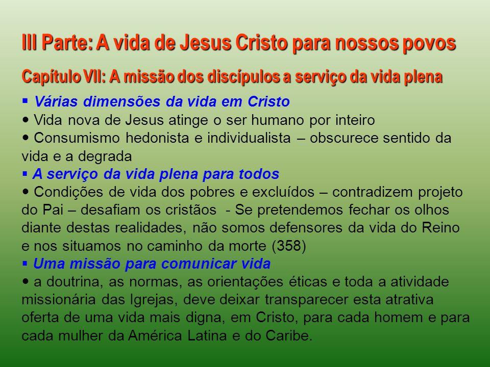 III Parte: A vida de Jesus Cristo para nossos povos