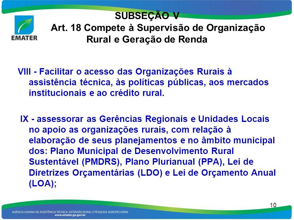 SUBSEÇÃO V Art. 18 Compete à Supervisão de Organização Rural e Geração de Renda