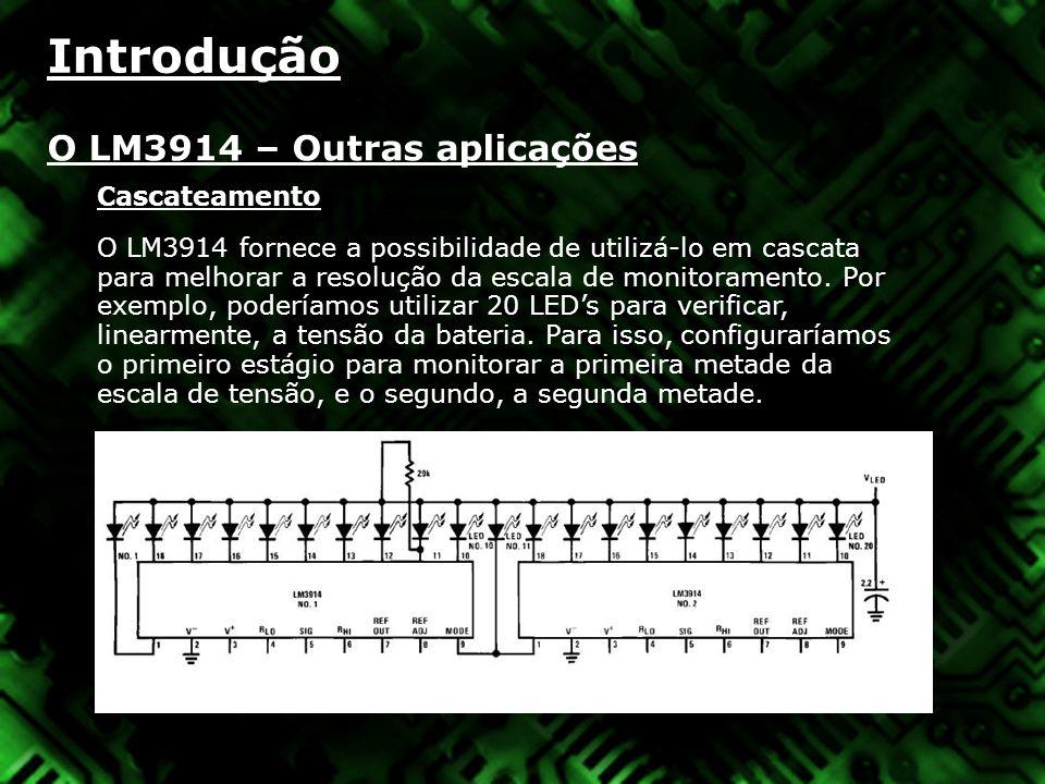 Introdução O LM3914 – Outras aplicações Cascateamento