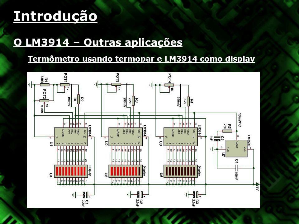 Introdução O LM3914 – Outras aplicações