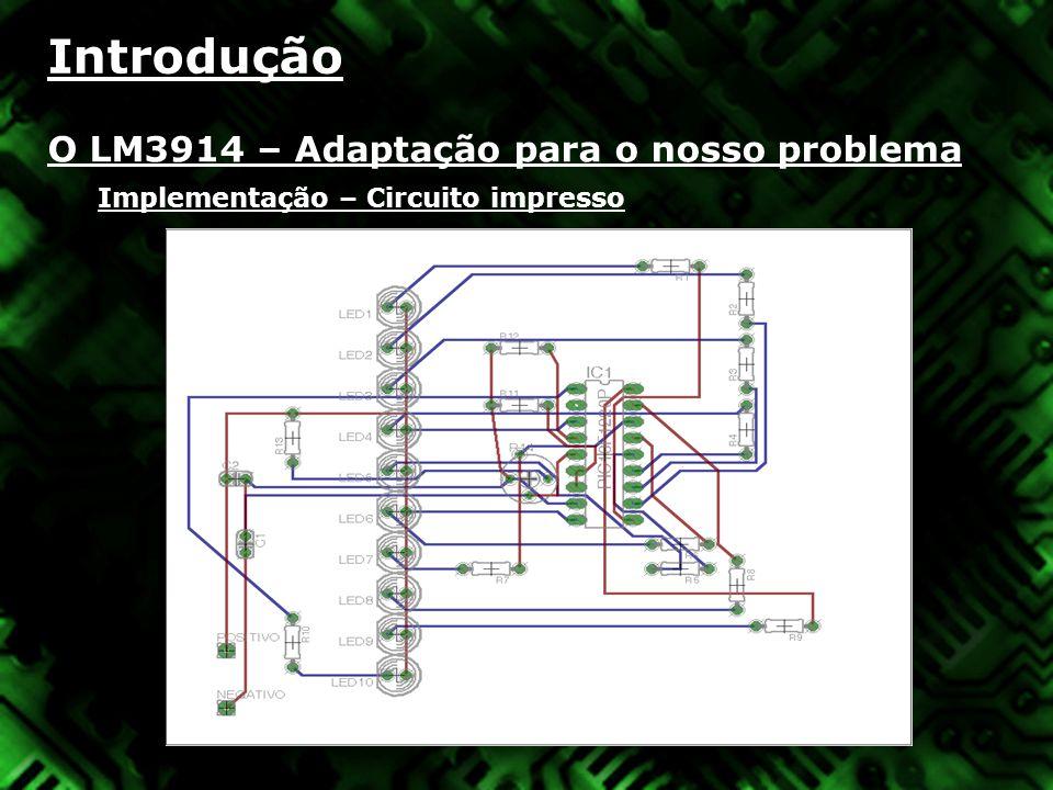 Introdução O LM3914 – Adaptação para o nosso problema