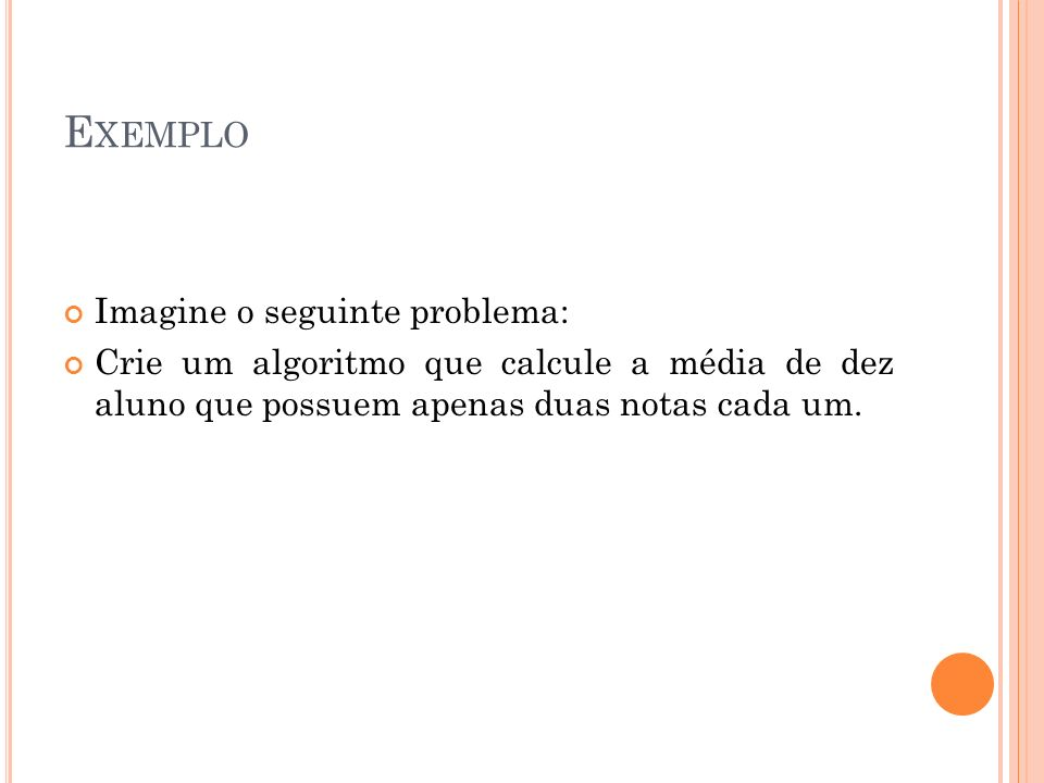 Exemplo Imagine o seguinte problema: