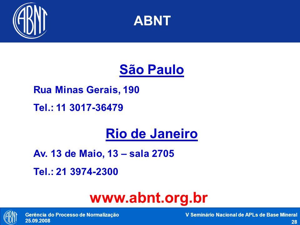 www.abnt.org.br ABNT São Paulo Rio de Janeiro Rua Minas Gerais, 190