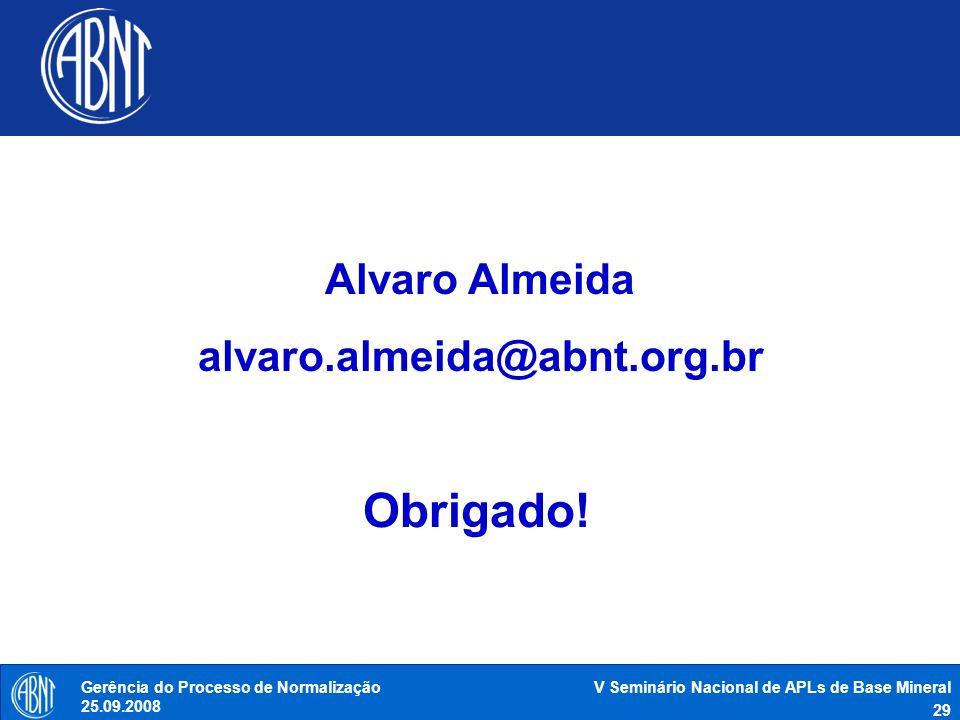 Obrigado! Alvaro Almeida alvaro.almeida@abnt.org.br