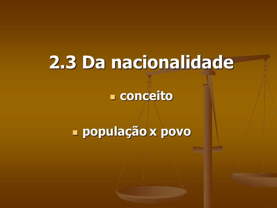 2.3 Da nacionalidade conceito população x povo
